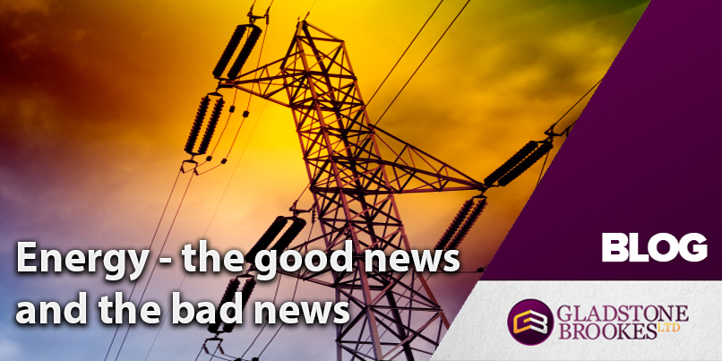 Energy – the good news and the bad news
