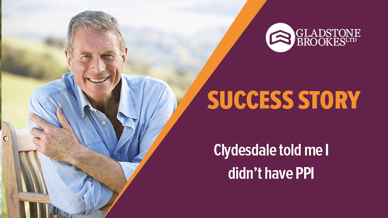 SUCCESS STORY – Clydesdale told me I didn't have PPI