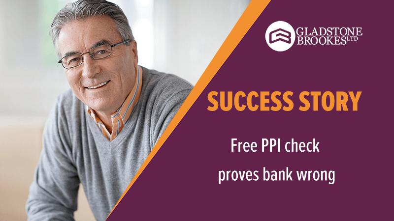 SUCCESS STORY – Free PPI check proves bank wrong