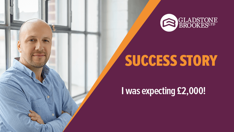 SUCCESS STORY – I was expecting £2,000!