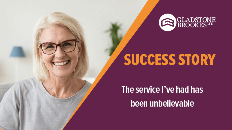 SUCCESS STORY – The service I've had has been unbelievable