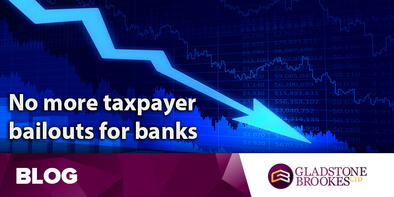 No more taxpayer bailouts for banks