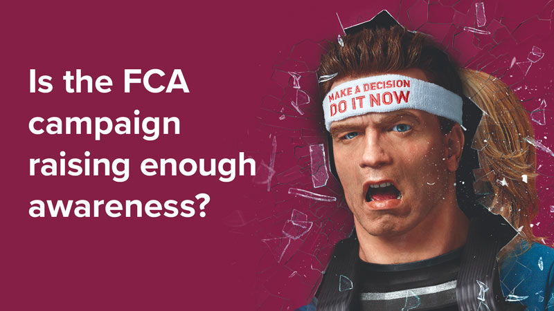 Is the FCA campaign raising enough awareness?